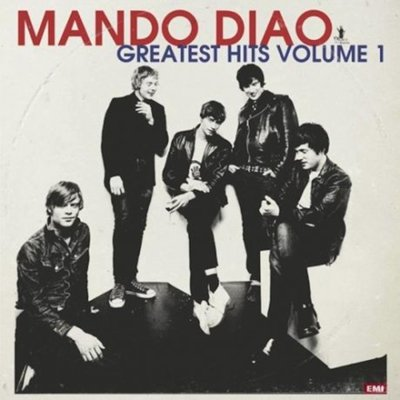 MANDO DIAO - Greatest Hits Volume 1 (janvier 2012)