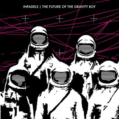 INFADELS - The Future Of The Gravity Boy (mai 2012)