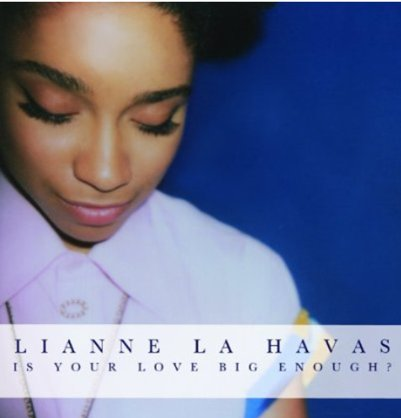 LIANNE LA HAVAS - Is Your Love Big Enough? (juillet 2012)