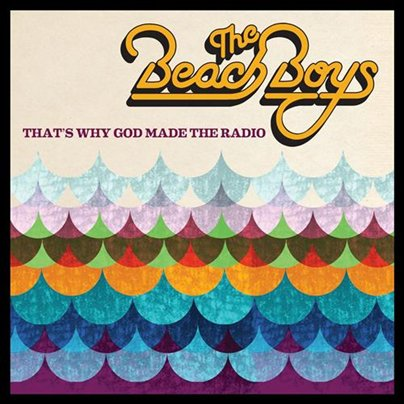ThE BEACH BOYS - That's Why God Made the Radio (juin 2012)
