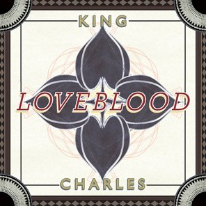KING CHARLES - Loveblood (mai 2012)