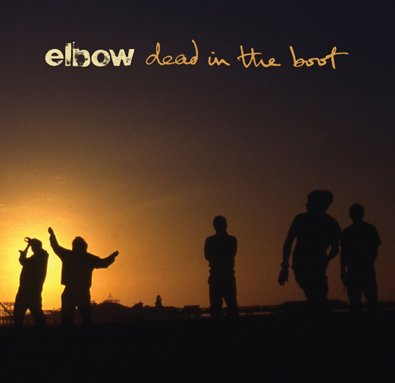 ELBOW - Dead in the boot (aout 2012)