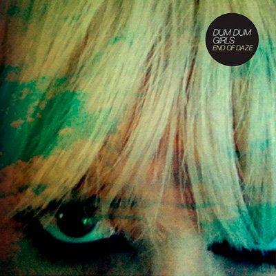 DUM DUM GIRLS - End of Daze EP (septembre 2012)