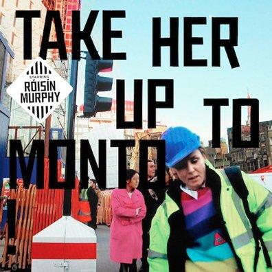 ROISIN MURPHY - Take up Her to Monto (juillet 2016)