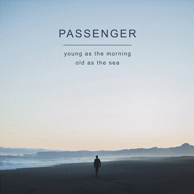 PASSENGER - young as the morning, old as the sea (septembre 2016)