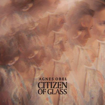 AGNES OBEL - Citizen of glass (octobre 2016)