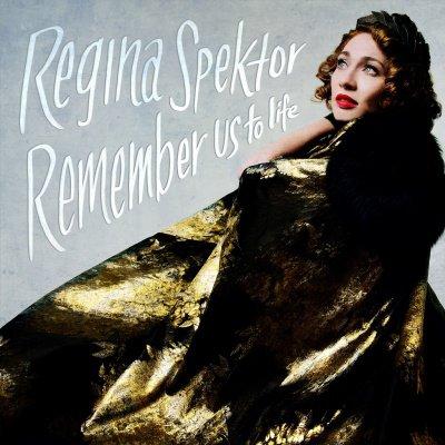 REGINA SPEKTOR - remember us to life (septembre 2016)