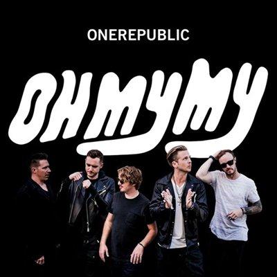 ONEREPUBLIC - Oh my my (octobre 2016)