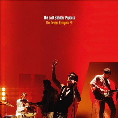 THE LAST SHADOW PUPPETS - the dream synopsis EP (décembre 2016)