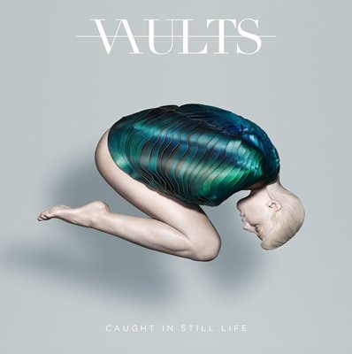 VAULTS - caught in still life (décembre 2016)