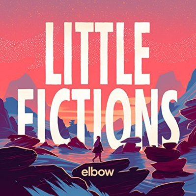 ELBOW - little fictions (février 2017)