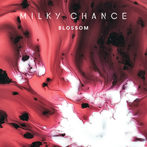 MILKY CHANCE - blossom (mars 2017)