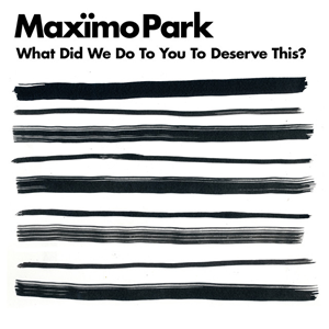 MAXIMO PARK - Risk To Exist (avril 2017)