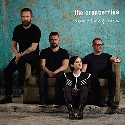 THE CRANBERRIES - Something Else (avril 2017)