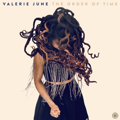 VALERIE JUNE - the order of time (mars 2017)