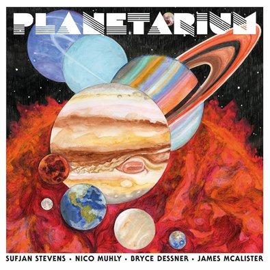 SUFJAN STEVENS, Bryce Dessner, Nico Muhly and James McAlister - Planetarium (juin 2017)