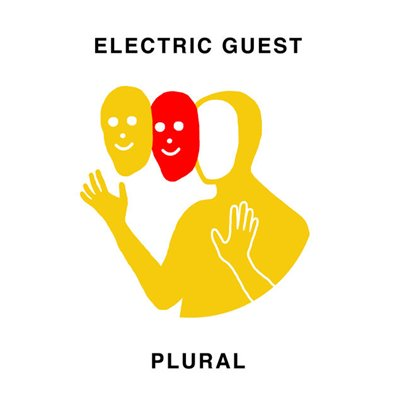 ELECTRIC GUEST - plural (mars 2017)
