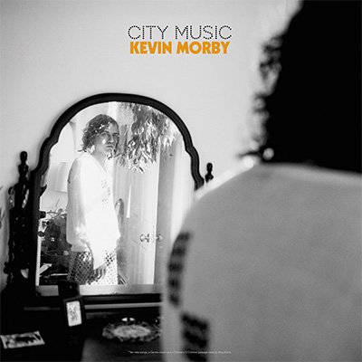 KEVIN MORBY - City Music (juin 2017)