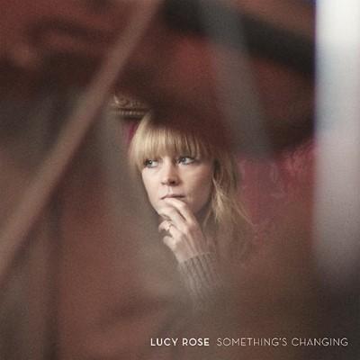 LUCY ROSE – Something's Changing (juillet 2017)