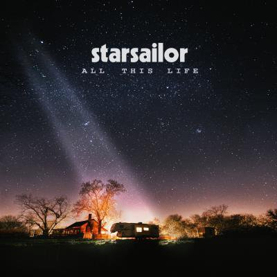 STARSAILOR - all this life (septembre 2017)