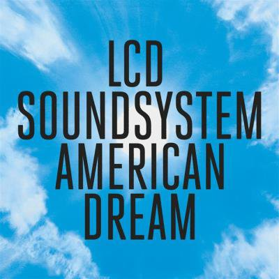 LCD SOUNDSYSTEM - American Dream (septembre 2017)