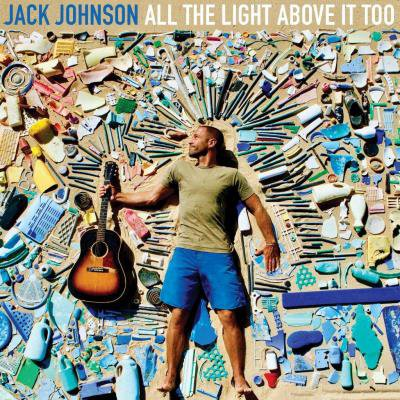 JACK JOHNSON - All the Light Above It Too (septembre 2017)