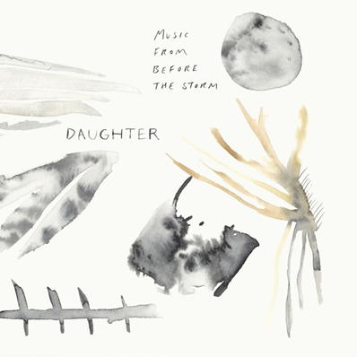 DAUGHTER - Music from before the storm (septembre 2017)