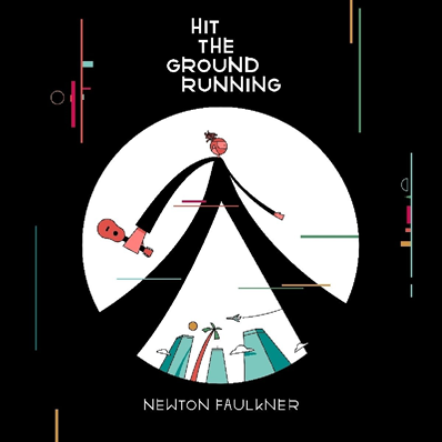 NEWTON FAULKNER - Hit The Ground Running (septembre 2017)