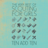SCOUTING FOR GIRLS - Ten Add Ten: The Very Best Of Scouting For Girls  (octobre 2017)