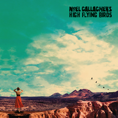 NOEL GALLAGHER'S HIGH FLYING BIRDS - who built the moon (novembre 2017)