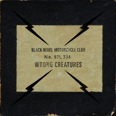 BLACK REBEL MOTORCYCLE CLUB - Wrong Creatures (janvier 2018)
