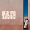 JESSIE WARE - glasshouse (octobre 2017)