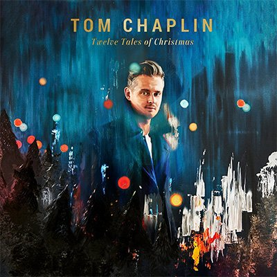 TOM CHAPLIN - Twelve Tales Of Christmas  (novembre 2017)