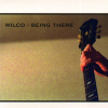 WILCO - Being there (décembre 2017)