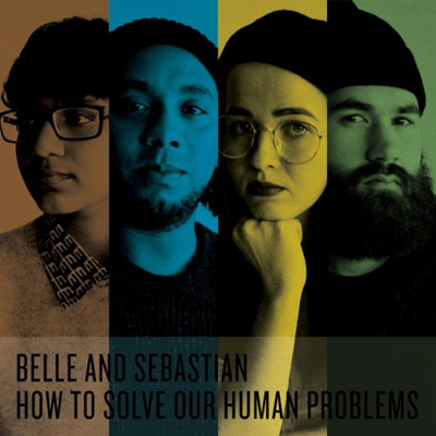 BELLE AND SEBASTIAN - How To Solve Our Human Problems, Parts 1-3 (février 2018)