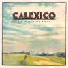 CALEXICO - The Thread that keeps us  (janvier 2018)