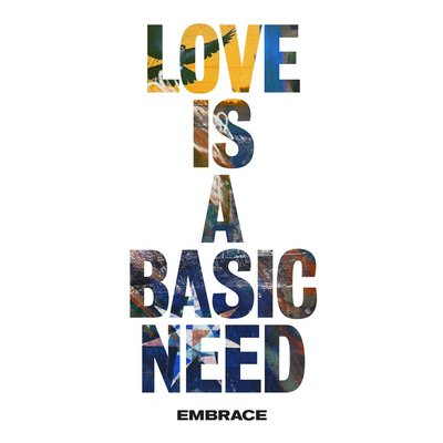 EMBRACE - Love Is A Basic Need (mars 2018)