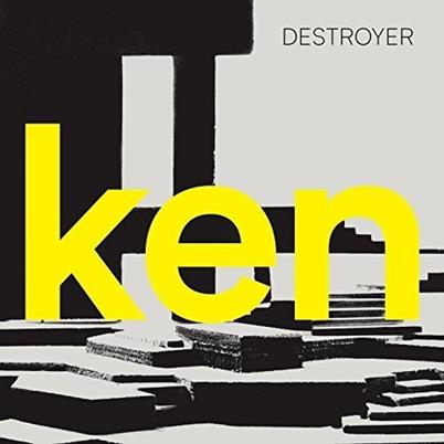 DESTROYER - Ken (octobre 2017)