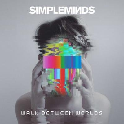SIMPLE MINDS - Walk between worlds (février 2018)