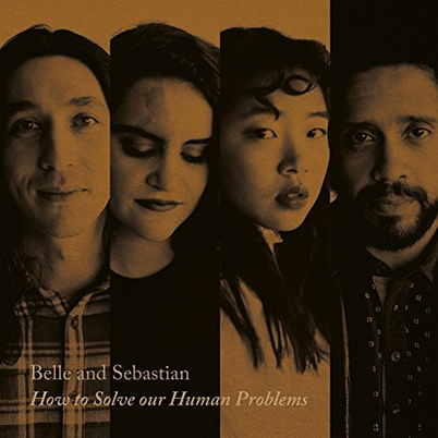 BELLE AND SEBASTIAN - How To Solve Our Human Problems, Part 1 (décembre 2017)