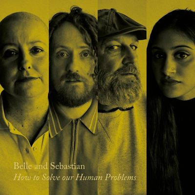BELLE AND SEBASTIAN - How To Solve Our Human Problems, Part 2 (janvier 2018)