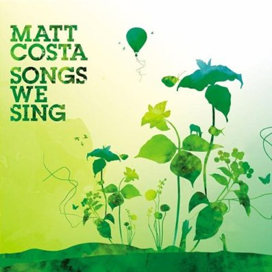 MATT COSTA - Songs we sing (janvier 2018)