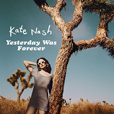 KATE NASH - Yesterday was forever (mars 2018)