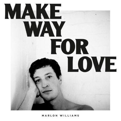 MARLON WILLIAMS – Make Way For Love (février 2018)