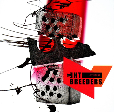 THE BREEDERS - all nerve (mars 2018)