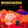 MORCHEEBA - Blaze Away (juin 2018)