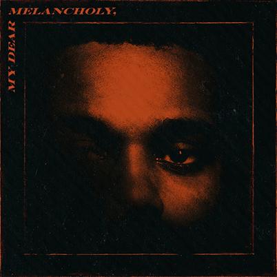 THE WEEKND - My Dear Melancholy (mars 2018)