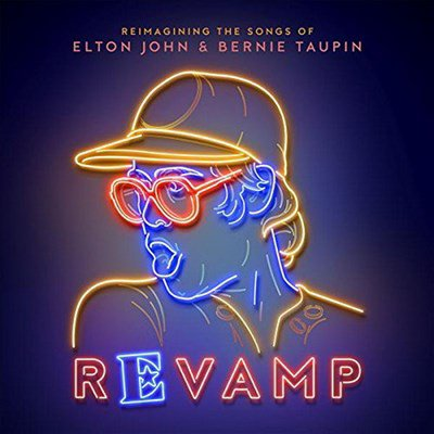 VARIOUS ARTISTS - Revamp: The Songs Of Elton John & Bernie Taupin (avril 2018)