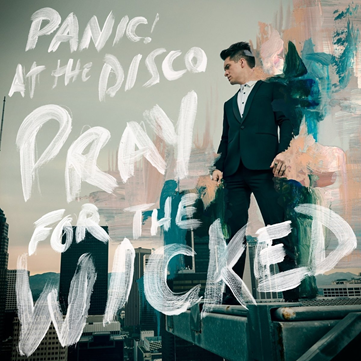 PANIC AT THE DISCO! - Pray for the Wicked (juin 2018)