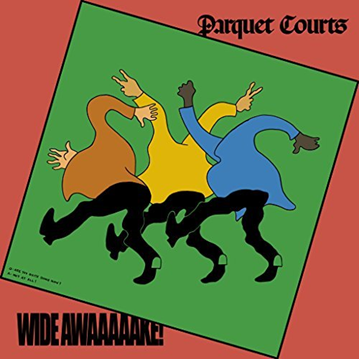 PARQUET COURTS - Wide awake (mai 2018)